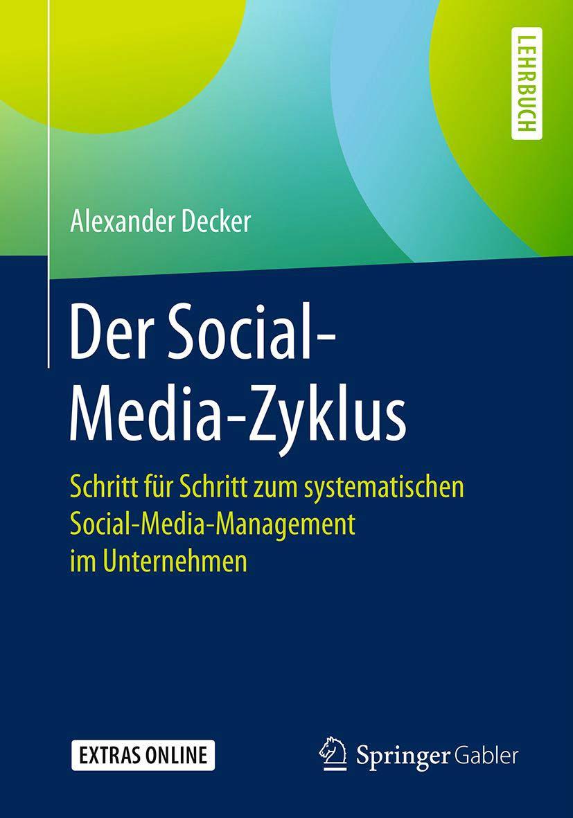 Der Social-Media-Zyklus – Schritt für Schritt zum systematischen Socia-Media-Management im Unternehmen